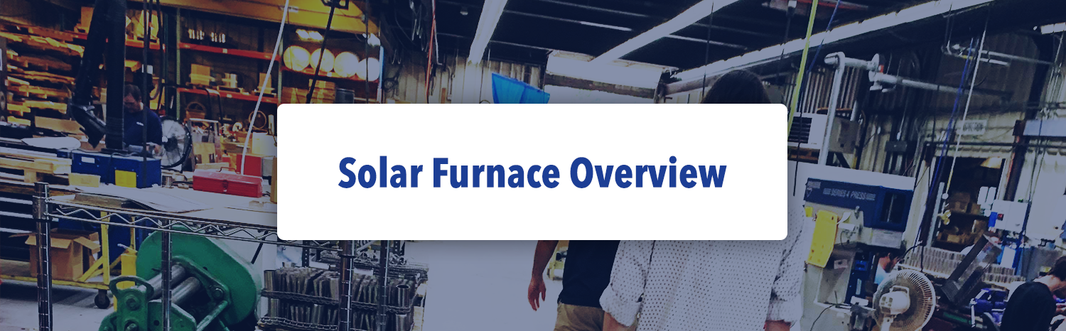 Solar-Furnace-Overview