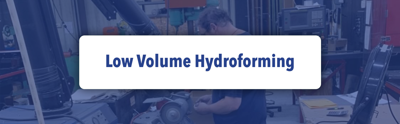 Low Volume Hydroforming